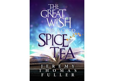 The Great Wish for a Good Spice Tea